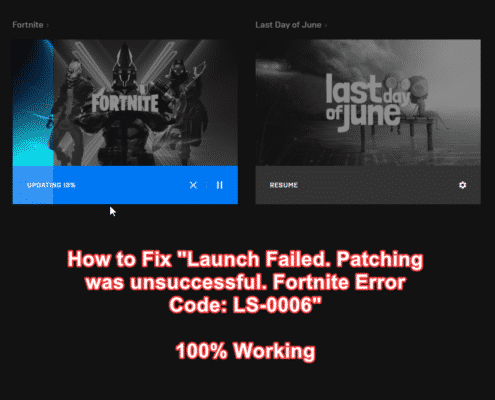 fix-launch-failed-patching-was-unsuccessful-fortnite-error-code-ls-0006-2
